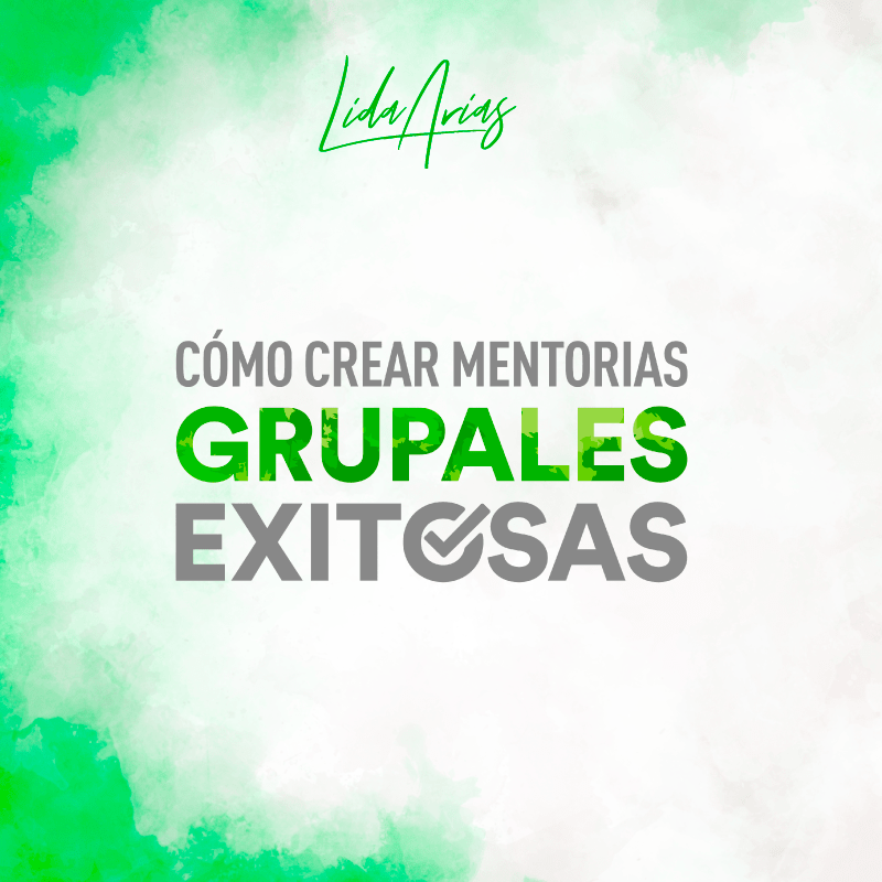 Cómo Crear Mentorías Grupales Exitosas