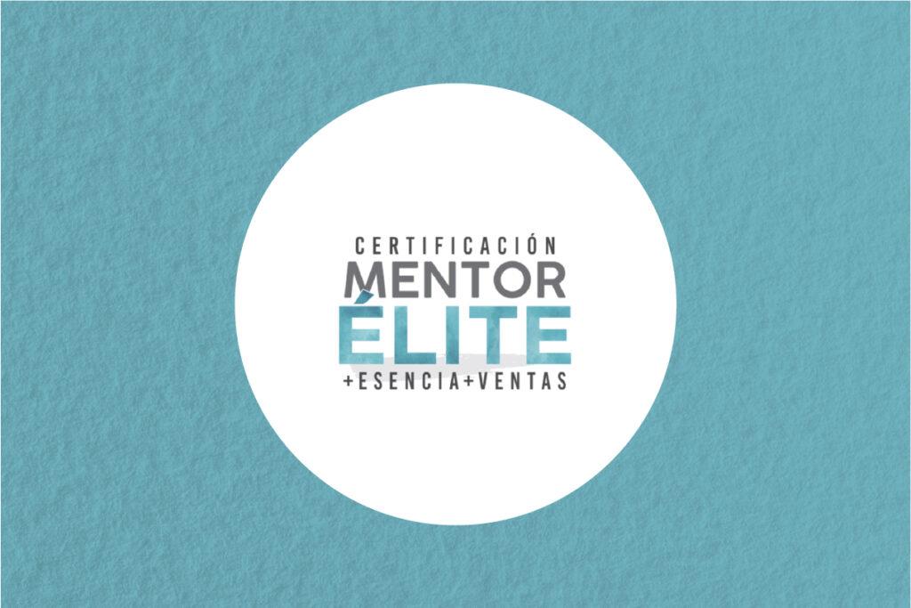 Certificación Mentor Élite Escuela de Negocios Conscientes